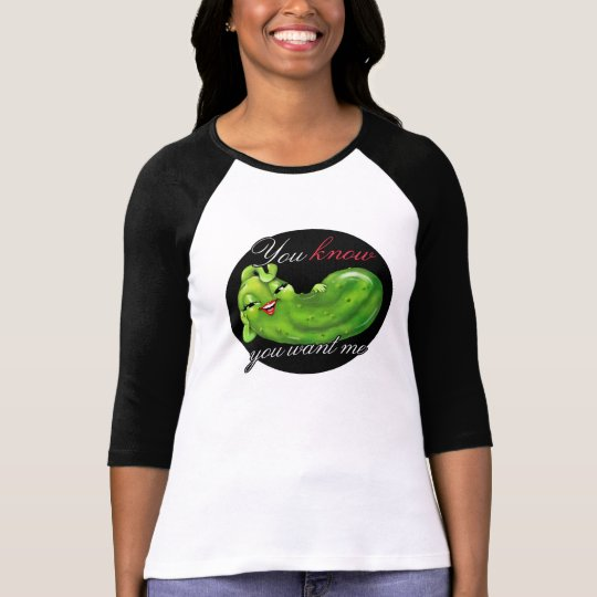 Have pickle cravings?  Blame this Sexy Pickle! T-Shirt