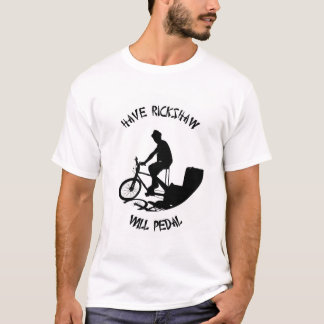 Have Rickshaw, Will Pedal (Black Text) T-Shirt