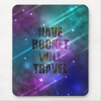 Have Rocket Will Travel Mouse Pad