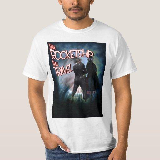 Have Rocketship Will Travel Shirt
