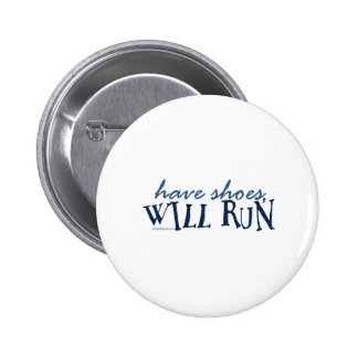 Have Shoes -  Will Run Pinback Button