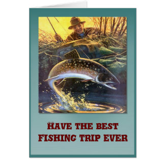 Have the best fishing trip ever greeting card