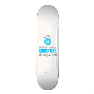 Have to holly jolly Christmas and to Happy new to  Skateboard Deck