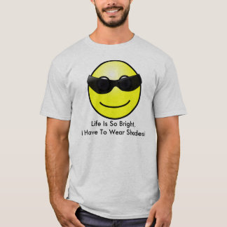 Have to Wear Shades Face T-shirt