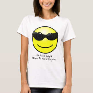 Have to Wear Shades Smiley Face Womens T-shirt