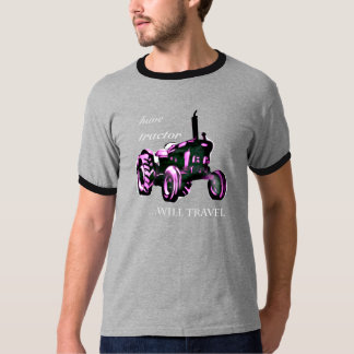have tractor, will travel T-Shirt
