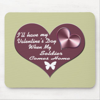 HAVE VAL DAY SOLDIER HOME MOUSEPAD