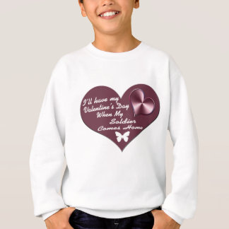 HAVE VAL DAY SOLDIER HOME SWEATSHIRT