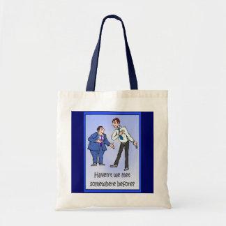 Have we met before? budget tote bag