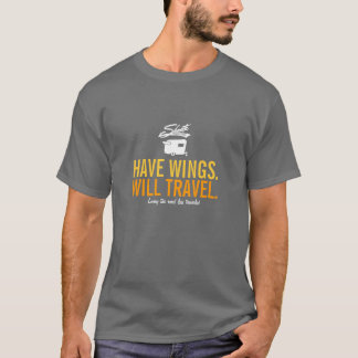 Have Wings Will Travel - Shasta Camper Trailer T-Shirt