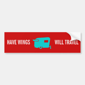 Have Wings Will Travel - Travel Trailer Humor Bumper Sticker