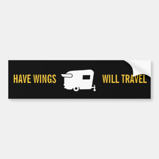 Have Wings Will Travel - Travel Trailer Humor Car Bumper Sticker