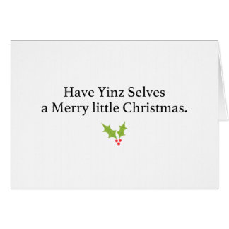 Have Yinz Selves a Merry Little Christmas Card