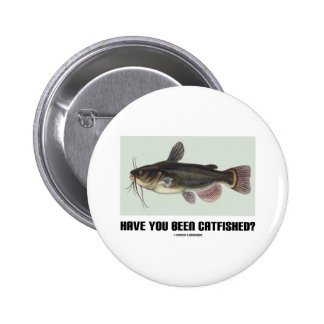 Have You Been Catfished? (Catfish Illustration) 2 Inch Round Button