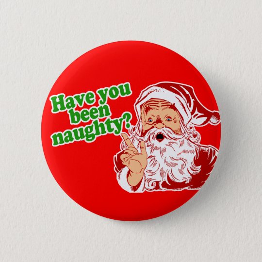 Have you been naughty? button