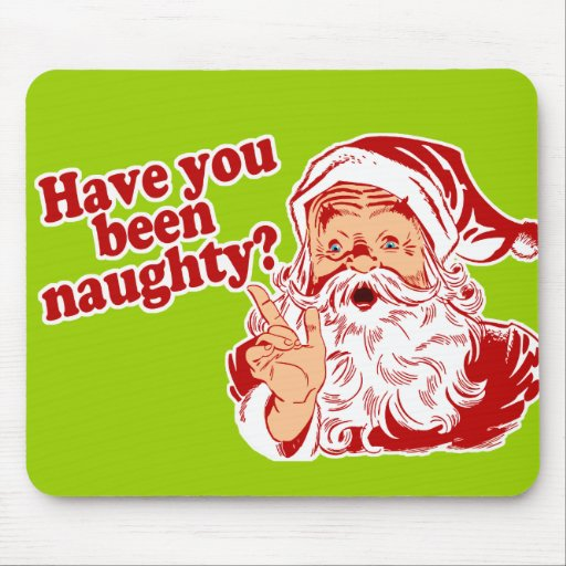 Have You Been Naughty Mouse Pad