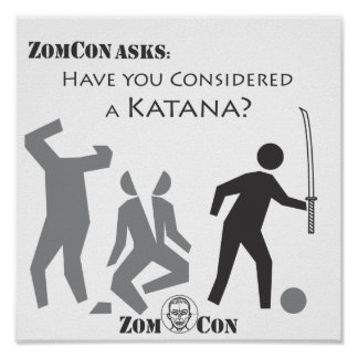Have You Considered a Katana? Poster