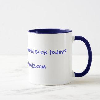Have you decreased World Suck today? www.brothe... Mug
