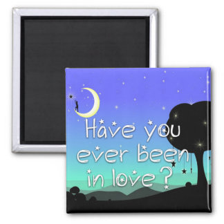 Have You Ever Been in Love Magnet