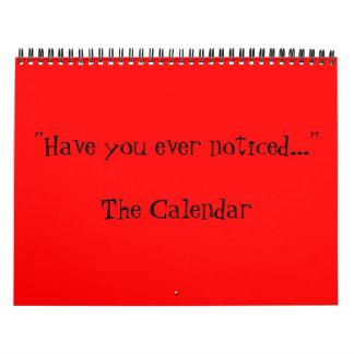 Have you ever noticed... calendar
