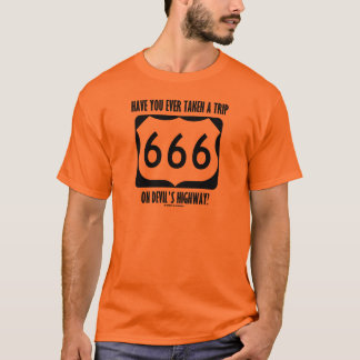 Have You Ever Taken A Trip On Devil's Highway? T-Shirt