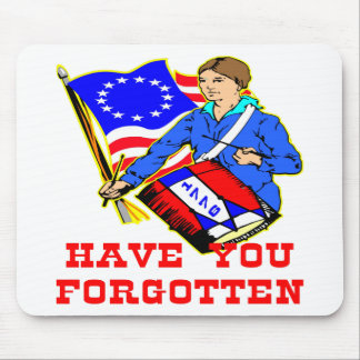 Have You Forgotten 1776 Mouse Pad