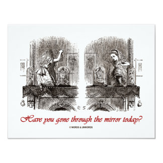 Have You Gone Through The Mirror Today? Card