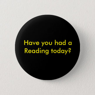 Have you had a reading today? button