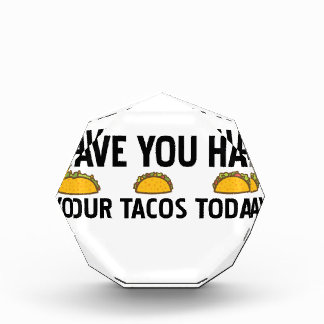 Have you had your tacos today acrylic award