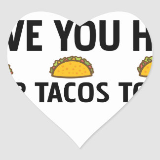 Have you had your tacos today heart sticker