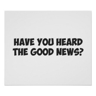 Have You Heard the Good News? Poster