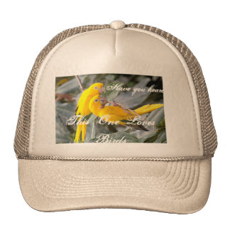 Have you heard this one loves Birds  Mom's Hat