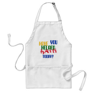 Have You Helped Haiti Today Adult Apron