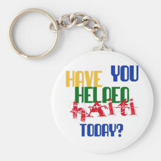 Have You Helped Haiti Today Keychain