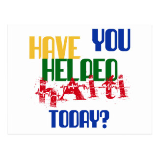 Have You Helped Haiti Today Postcard