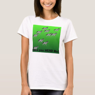 Have you HERD Me? T-Shirt