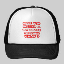 Have You Hugged A 1st Grade Teacher Today? Hats