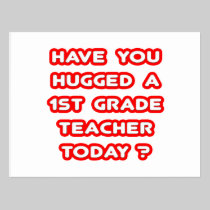 Have You Hugged A 1st Grade Teacher Today? Postcard