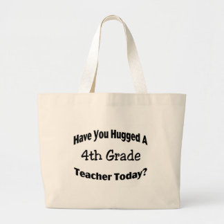 Have You Hugged A 4th Grade Teacher Today Jumbo Tote Bag