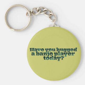Have You Hugged a Banjo Player Today? Basic Round Button Keychain