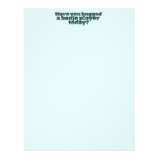 Have You Hugged a Banjo Player Today? Letterhead