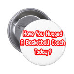 Have You Hugged A Basketball Coach Today? Pin