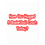 Have You Hugged A Basketball Coach Today? Postcards