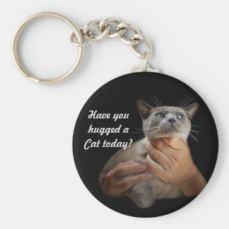Have you hugged a Cat today? Basic Round Button Keychain