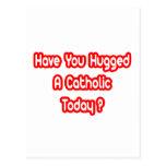 Have You Hugged A Catholic Today? Postcard