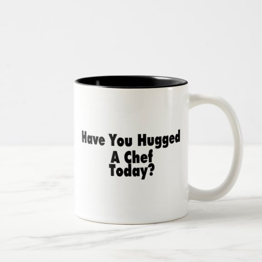 Have You Hugged A Chef Today Two-Tone Coffee Mug