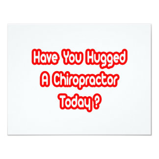 Have You Hugged A Chiropractor Today? Card
