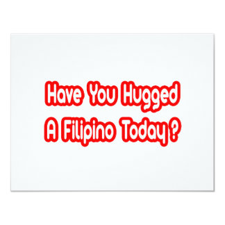 Have You Hugged A Filipino Today? 4.25x5.5 Paper Invitation Card