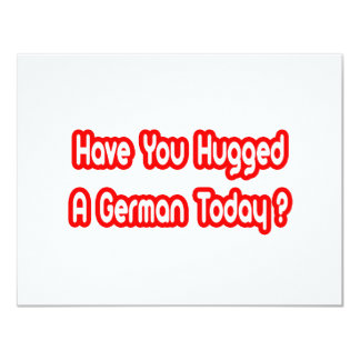 Have You Hugged A German Today? Card
