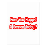Have You Hugged A German Today? Post Cards